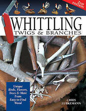 `Lubkemann, Chris/ Lubkeman...-Whittling Twigs And Branches BOOK NEW