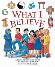 What I Believe:A Young Person's Guide to the Religions of the World