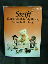 Steiff Sensational Teddy Bears, Animals and Dolls by Rolf andChristel Pistorius