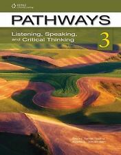 Pathways Listening, Speaking, and Critical Thinking: Pathways : Listening,...