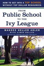 From Public School to the Ivy League: How to get into a top school without top d