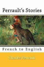 Perrault's Stories : French to English by Nik Marcel and Charles Perrault...
