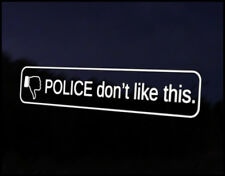 Police Dont Like Funny Car Decal Vinyl Sticker JDM VW DUB Drift Race Euro Swag