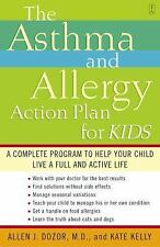 The Asthma and Allergy Action Plan for Kids : A Complete Program to Help Your...