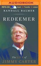 Redeemer : The Life of Jimmy Carter by Randall Balmer (2015, MP3 CD, Unabridged)