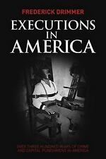 Executions in America: Over Three Hundred Years of Crime and Capital P-ExLibrary