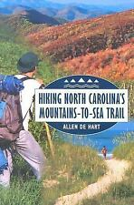 Hiking North Carolina's Mountains-to-Sea Trail by Allen de Hart (2000) Very Good