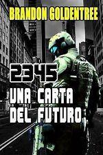 2345 : Una Carta Del Futuro by Brandon Goldentree (2014, Paperback)
