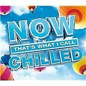 Now Thats What I Call Chilled Music (3 CD Set) George Ezra, Ed Sheeran, Coldplay