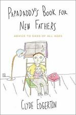 NEW - Papadaddy's Book for New Fathers: Advice to Dads of All Ages