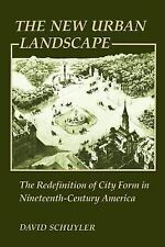 The New Urban Landscape: The Redefinition of City Form in Nineteenth-Century Ame