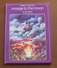 VOYAGE TO THE MOON - Jules Verne  - Daniel Le Noury - Harmony 1st HC 1976