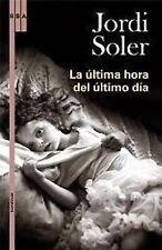 La Ultima Hora del Ultimo Dia Narrativas RBA Libros Spanish Edition