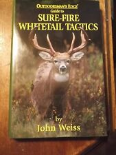 Sure-Fire Whitetail Tactics by John Weiss (2001, Hardcover)