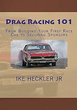 Drag Racing 101~Building Your First Car to Securing Sponsors Book~Lemans~NEW!