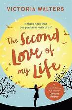 The Second Love of My Life by Victoria Walters (Paperback, 2016)