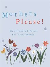 Mothers Please!: One Hundred Poems for Every Mother (Poetry)