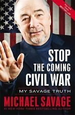 Stop the Coming Civil War: My Savage Truth, Savage, Michael
