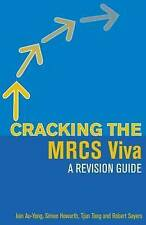 Cracking the MRCS Viva: A Revision Guide by Robert Sayers, Simon Howarth,...