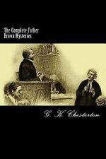 The Complete Father Brown Mysteries by G. K. Chesterton (2016, Paperback)