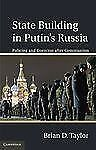 State Building in Putin's Russia : Policing and Coercion after Communism by...