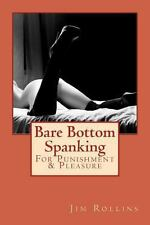 Bare Bottom Spanking by Jim Rollins (2013, Paperback)