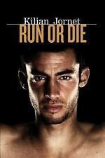 Run or Die by Kilian Jornet (2013, Paperback)