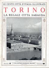 TORINO. LA REGALE CITTÀ SABAUDA – LE CENTO CITTÀ D'ITALIA ILLUSTRATE – STORIA