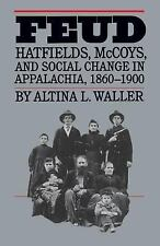 Feud: Hatfields, McCoys, and Social Change in Appalachia, 1860-1900 (F-ExLibrary