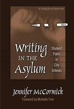 Writing In The Asylum: Student Poets In City Schools (Teaching for Social Justi