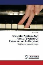 Semester System and Annual System of Examination in Haryana by Sethi Gaurav...
