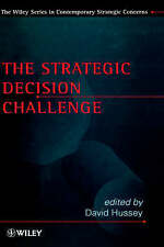 The Strategic Decision Challenge, David Hussey