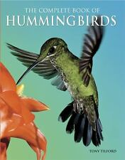 The Complete Book of Hummingbirds, Tilford, Tony