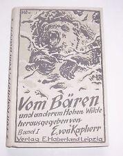 Vom Bären und anderem Hohen Wilde E. von Kapherr 1923 Jagd Jägerei !