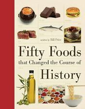 Fifty Foods That Changed the Course of History (Fifty Things That Changed the Co