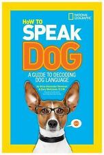 How to Speak Dog : A Guide to Decoding Dog Language by Gary Weitzman and...
