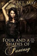 Four and a Half Shades of Fantasy by W. J. May (2014, Paperback)