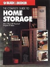 THE COMPLETE GUIDE TO HOME STORAGE ~ BLACK & DECKER 50 projects & ideas
