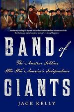 Band of Giants : The Amateur Soldiers Who Won America's Independence by Jack...