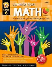 Common Core Math Grade 6: Activities That Captivate, Motivate, & Reinforce, Fran