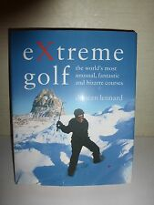 Extreme Golf,The World's Most Unusual, Fantastic and Bizarre Course.2004 HBDJ144