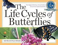 The Life Cycles of Butterflies : From Egg to Maturity, a Visual Guide to 23...