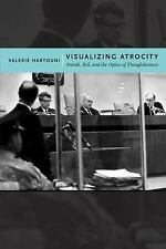 NEW - Visualizing Atrocity: Arendt, Evil, and the Optics of Thoughtlessness