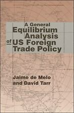 A General Equilibrium Analysis of U. S. Foreign Trade Policy by Jaime de Melo...