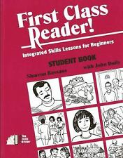 First Class Reader! : Integrated Skills Lessons for Beginners by Sharron...