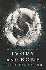 IVORY AND BONE - JULIE ESHBAUGH ARC Paperback 6/16 YA 2016