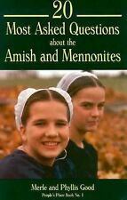20 Most Asked Questions About the Amish and Mennonites (People's Place) Good, M