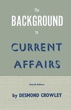 The Background to Current Affairs by D. W. Crowley (2013, Paperback)