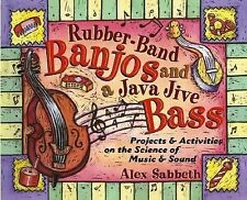 Rubber-Band Banjos and a Java Jive Bass: Projects and Activities on the Science