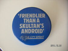 FRIENDLIER THAN A SKULTAN'S ANDROID THE CITY SPRINT PICTURE BADGE